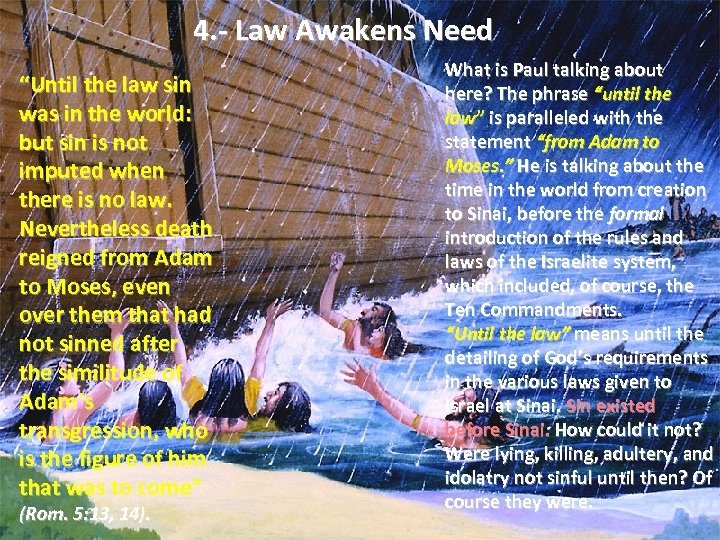 "4. - Law Awakens Need ""Until the law sin was in the world: but"