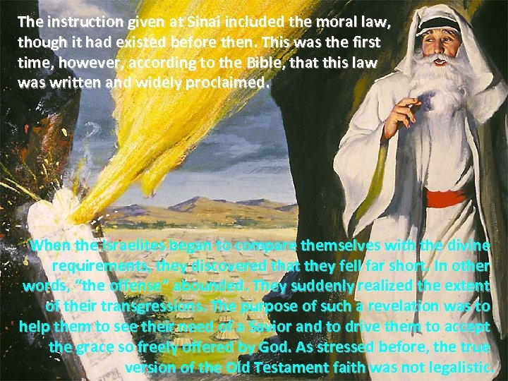 The instruction given at Sinai included the moral law, though it had existed before