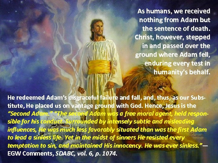 As humans, we received nothing from Adam but the sentence of death. Christ, however,