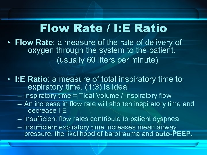 Flow Rate / I: E Ratio • Flow Rate: a measure of the rate