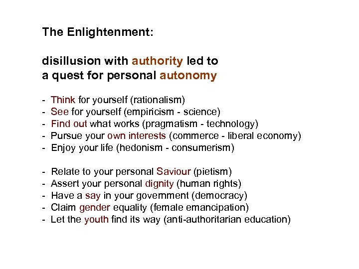 The Enlightenment: disillusion with authority led to a quest for personal autonomy - Think