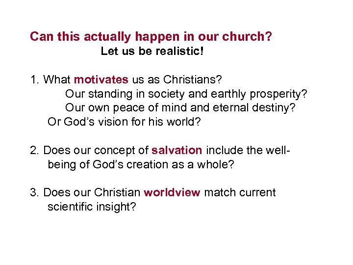 Can this actually happen in our church? Let us be realistic! 1. What motivates