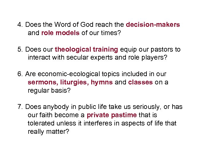 4. Does the Word of God reach the decision-makers and role models of our
