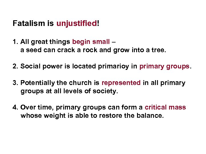 Fatalism is unjustified! 1. All great things begin small – a seed can crack