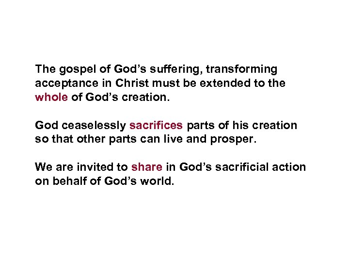 The gospel of God's suffering, transforming acceptance in Christ must be extended to the