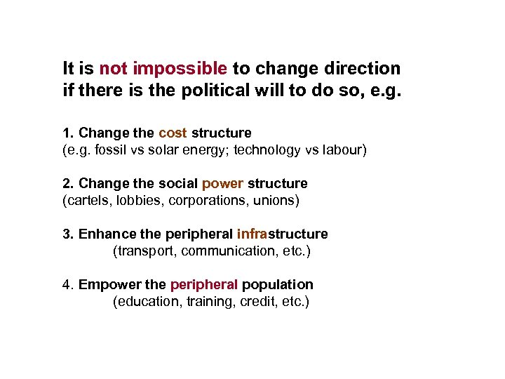 It is not impossible to change direction if there is the political will to