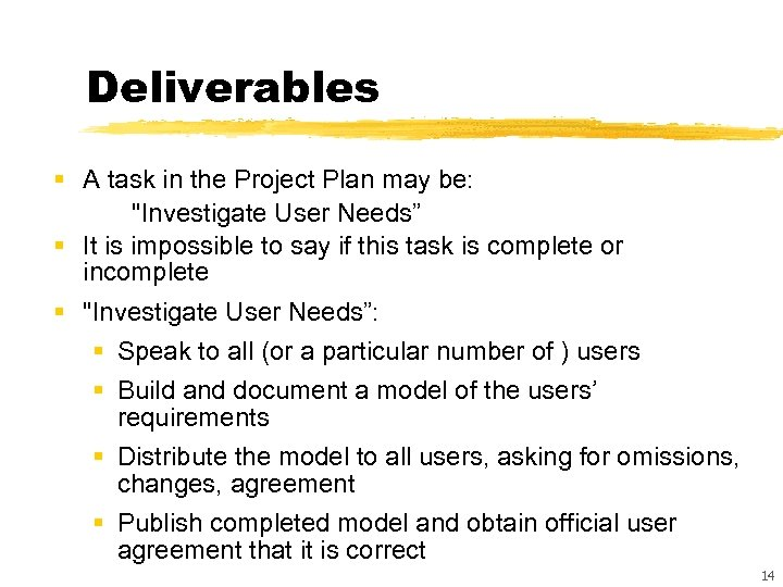 Deliverables § A task in the Project Plan may be: