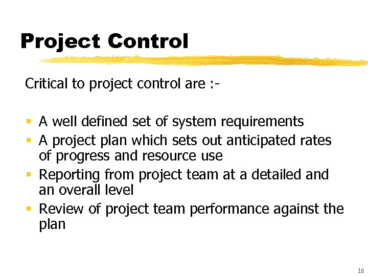 Project Control Critical to project control are : - § A well defined set