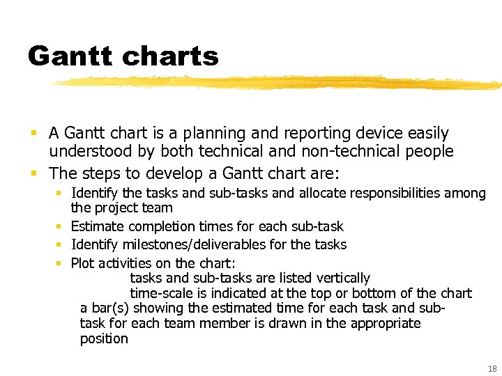 Gantt charts § A Gantt chart is a planning and reporting device easily understood
