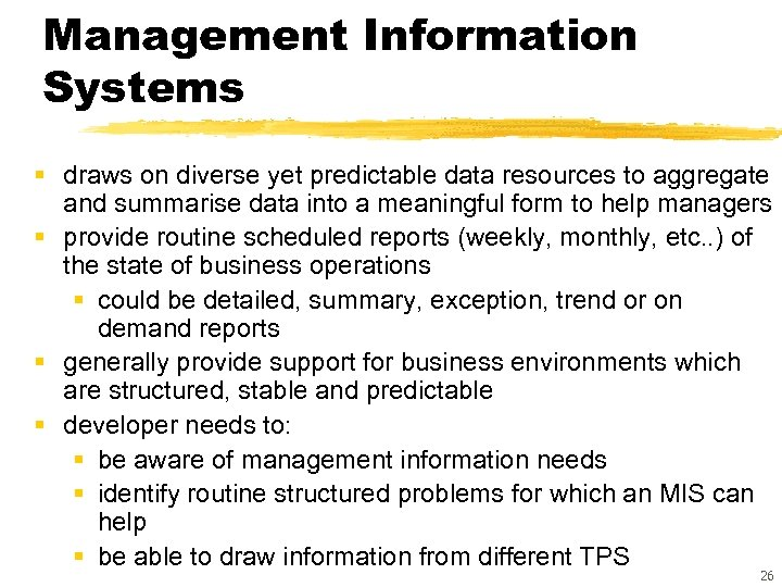 Management Information Systems § draws on diverse yet predictable data resources to aggregate and