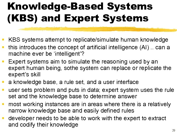 Knowledge-Based Systems (KBS) and Expert Systems § KBS systems attempt to replicate/simulate human knowledge