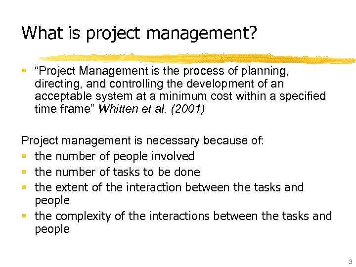 """What is project management? § """"Project Management is the process of planning, directing, and"""