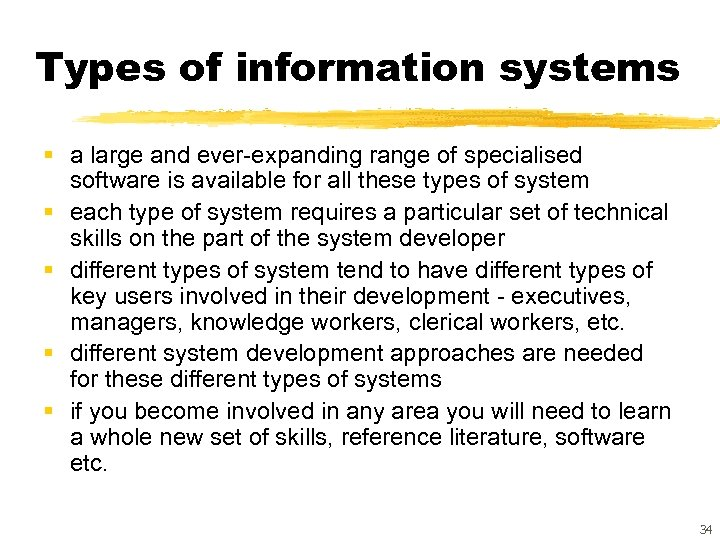 Types of information systems § a large and ever-expanding range of specialised software is