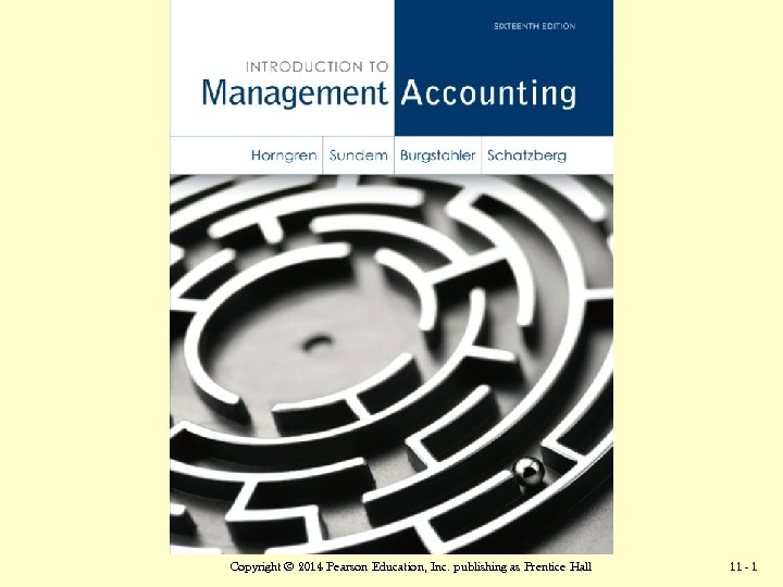 Copyright © 2014 Pearson Education, Accounting 13/e, Horngren/Sundem/Stratton © 2005 Prentice Hall Business Publishing,
