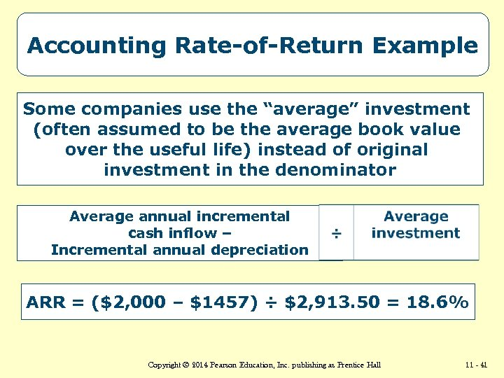 """Accounting Rate-of-Return Example Some companies use the """"average"""" investment (often assumed to be the"""