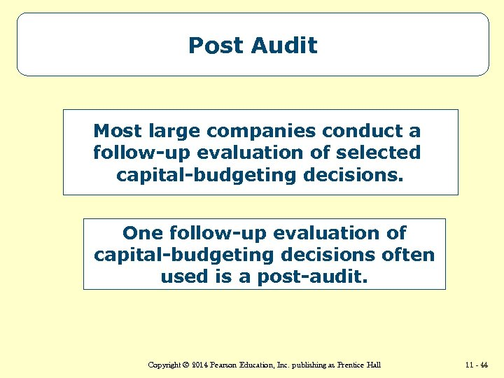 Post Audit Most large companies conduct a follow-up evaluation of selected capital-budgeting decisions. One