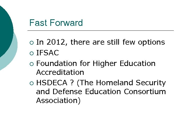 Fast Forward In 2012, there are still few options ¡ IFSAC ¡ Foundation for