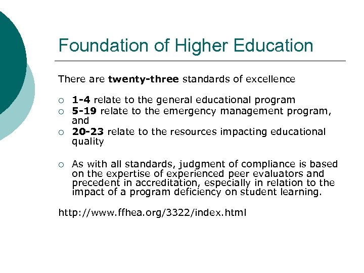 Foundation of Higher Education There are twenty-three standards of excellence ¡ ¡ 1 -4