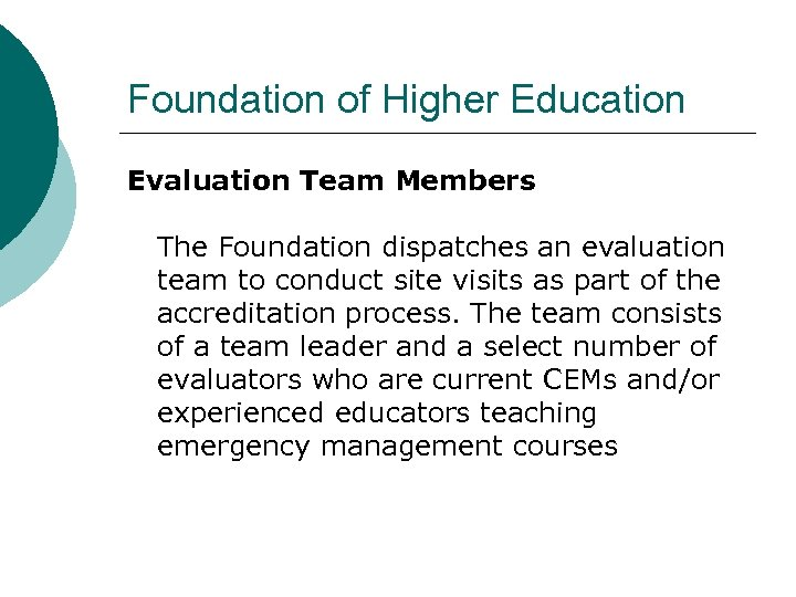 Foundation of Higher Education Evaluation Team Members The Foundation dispatches an evaluation team to