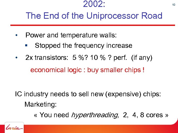 2002: The End of the Uniprocessor Road • Power and temperature walls: § •
