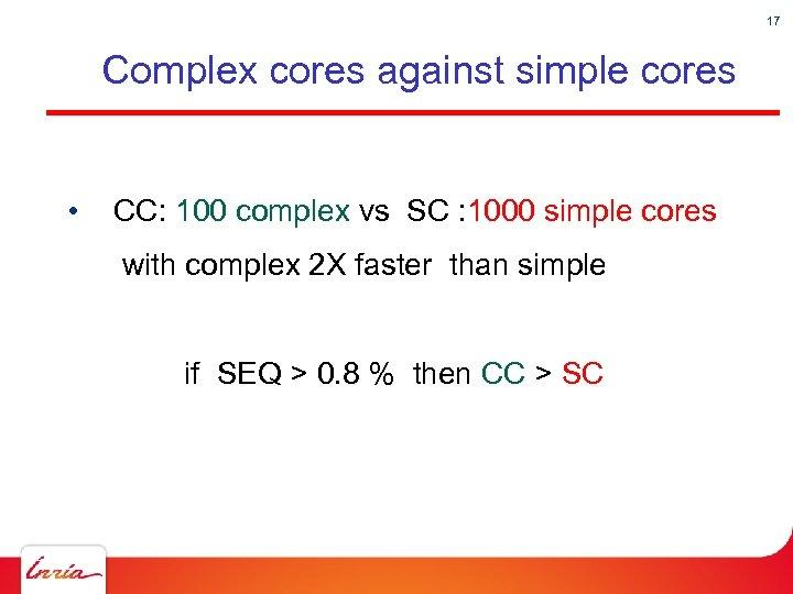 17 Complex cores against simple cores • CC: 100 complex vs SC : 1000