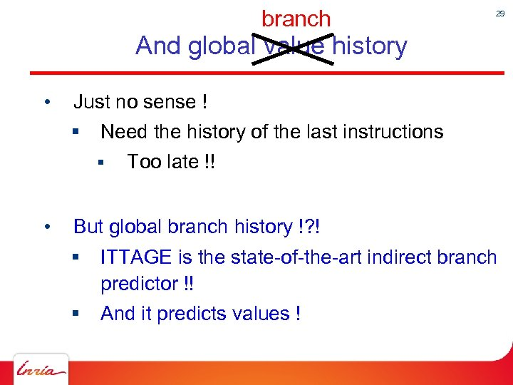 branch 29 And global value history • Just no sense ! § Need the