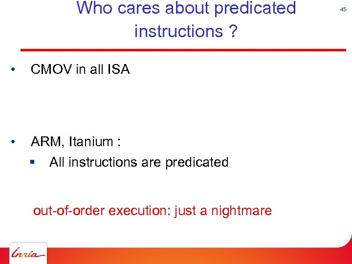 Who cares about predicated instructions ? • CMOV in all ISA • ARM, Itanium