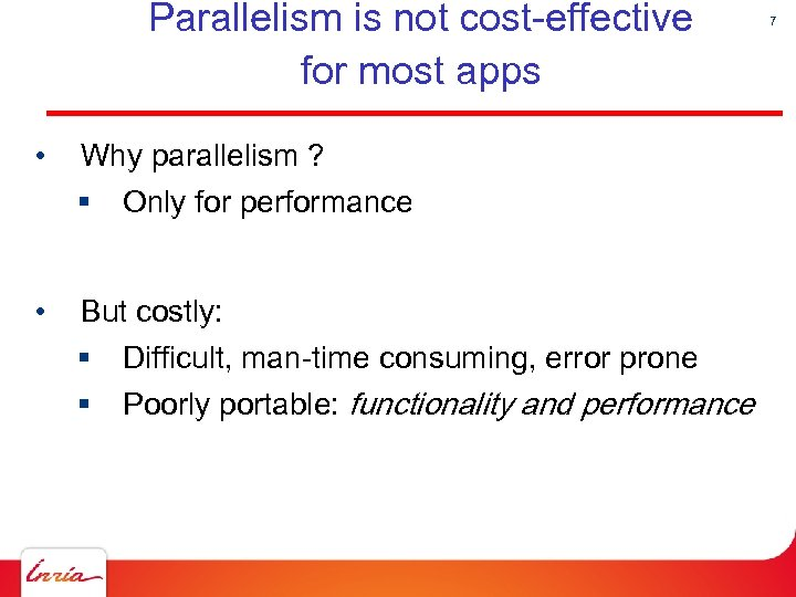 Parallelism is not cost-effective for most apps • Why parallelism ? § • Only