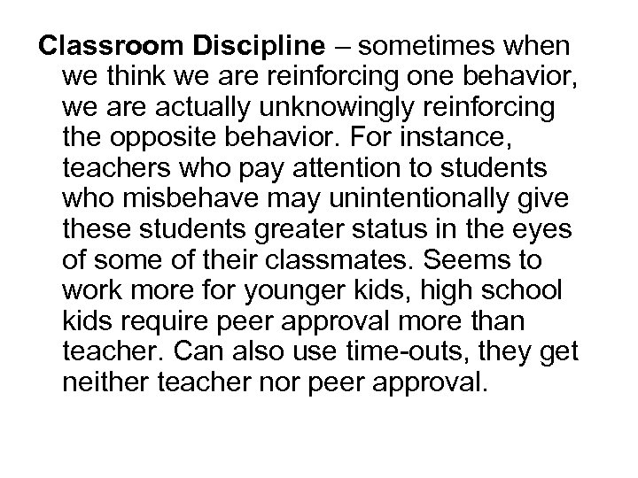Classroom Discipline – sometimes when we think we are reinforcing one behavior, we are