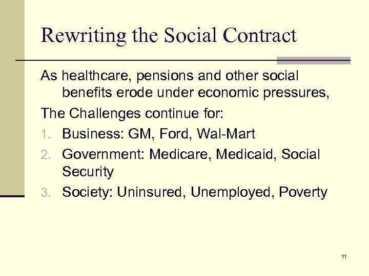 Rewriting the Social Contract As healthcare, pensions and other social benefits erode under economic