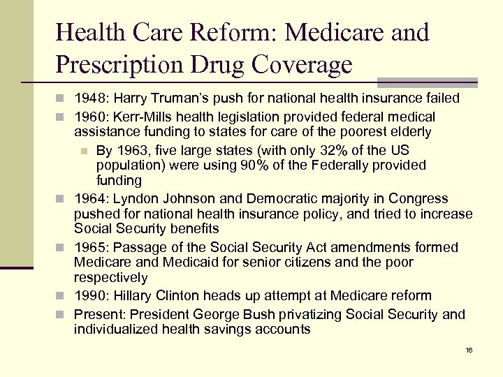 Health Care Reform: Medicare and Prescription Drug Coverage n 1948: Harry Truman's push for