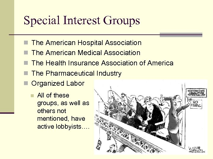 Special Interest Groups n The American Hospital Association n The American Medical Association n