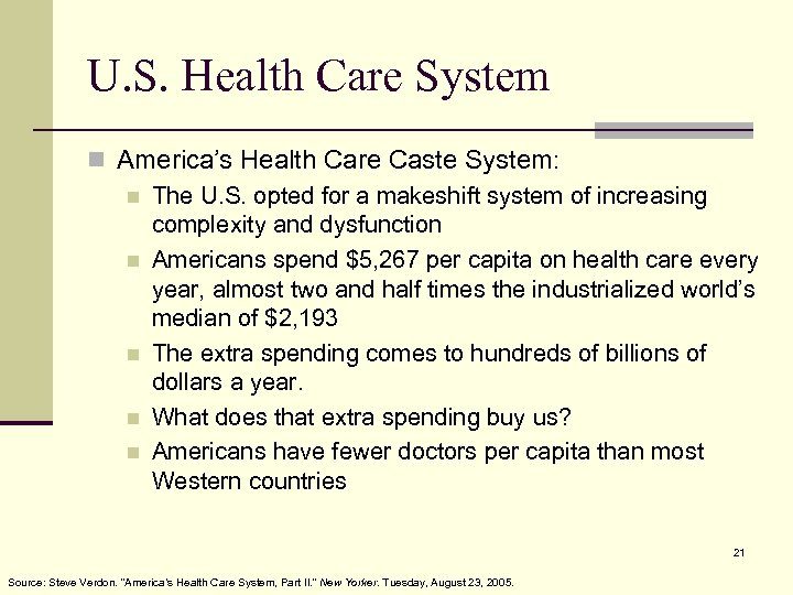 U. S. Health Care System n America's Health Care Caste System: n The U.