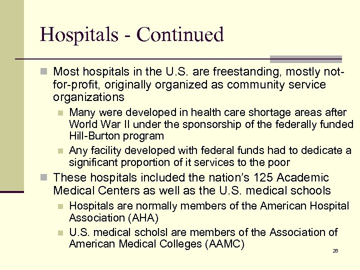 Hospitals - Continued n Most hospitals in the U. S. are freestanding, mostly not-