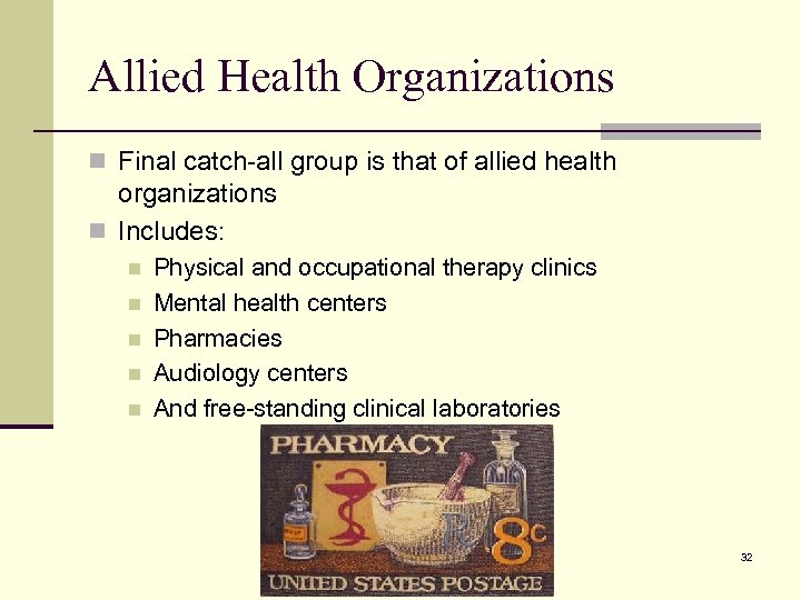 Allied Health Organizations n Final catch-all group is that of allied health organizations n