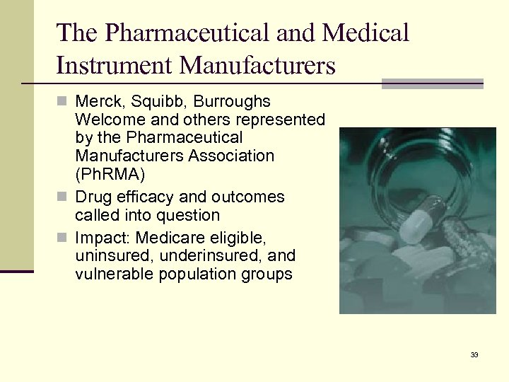 The Pharmaceutical and Medical Instrument Manufacturers n Merck, Squibb, Burroughs Welcome and others represented