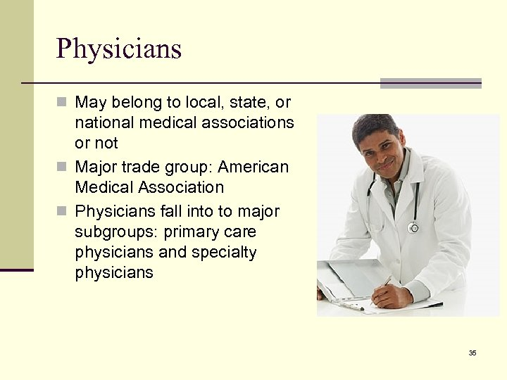 Physicians n May belong to local, state, or national medical associations or not n
