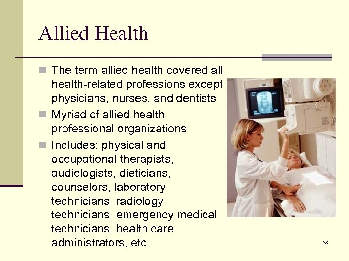 Allied Health n The term allied health covered all health-related professions except physicians, nurses,
