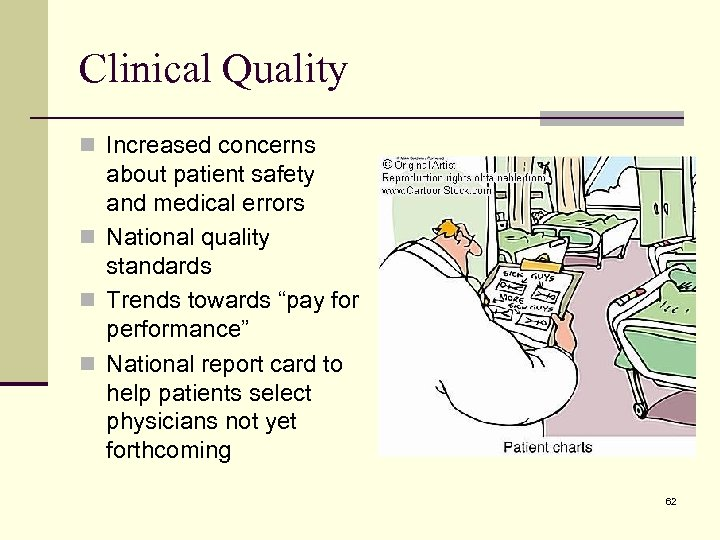 Clinical Quality n Increased concerns about patient safety and medical errors n National quality