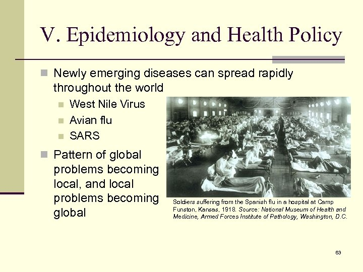 V. Epidemiology and Health Policy n Newly emerging diseases can spread rapidly throughout the