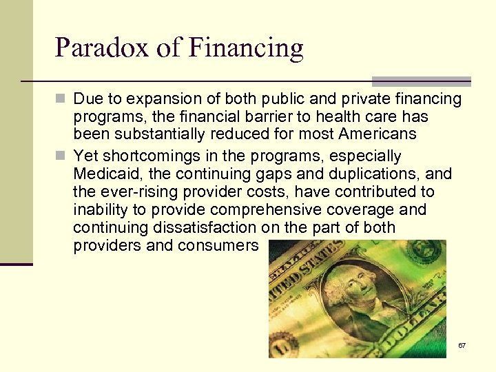 Paradox of Financing n Due to expansion of both public and private financing programs,