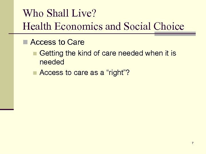 Who Shall Live? Health Economics and Social Choice n Access to Care n Getting