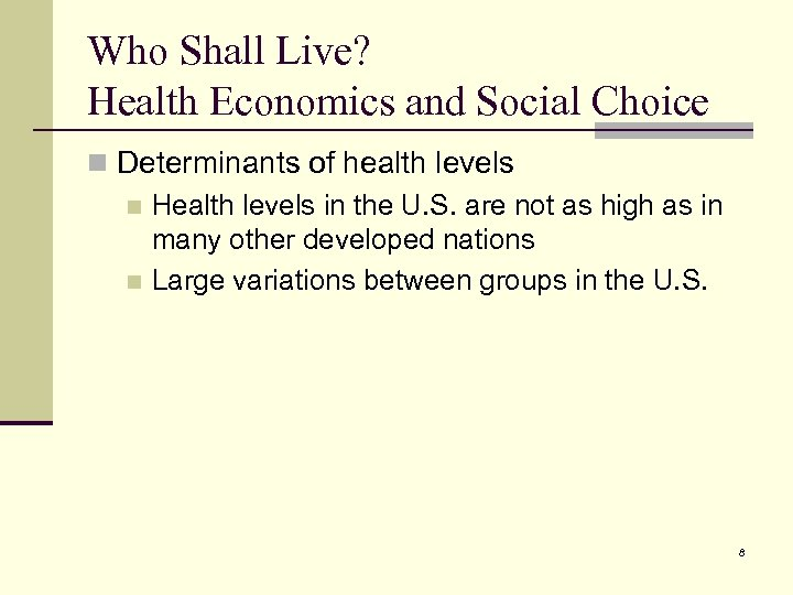 Who Shall Live? Health Economics and Social Choice n Determinants of health levels n