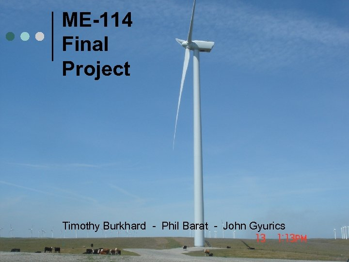 ME-114 Final Project Timothy Burkhard - Phil Barat - John Gyurics 1