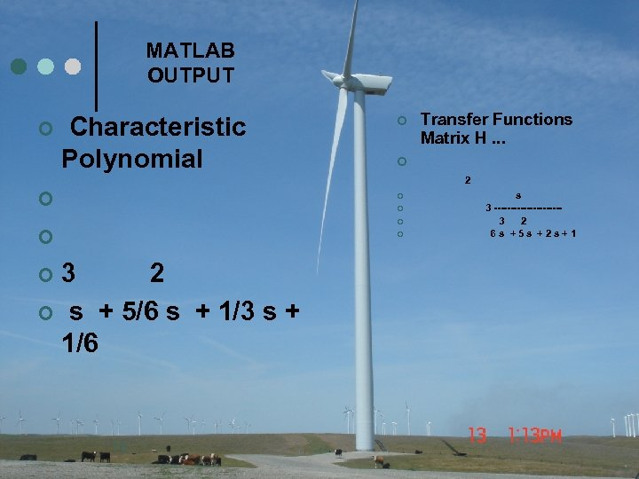 MATLAB OUTPUT ¢ Characteristic Polynomial ¢ Transfer Functions Matrix H. . . ¢ 2