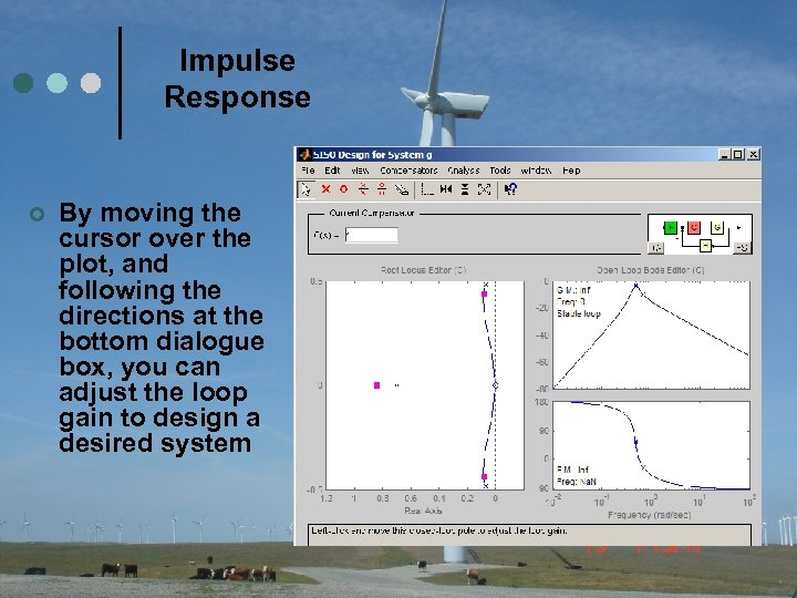 Impulse Response ¢ By moving the cursor over the plot, and following the directions