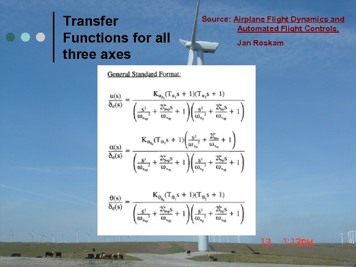 Transfer Functions for all three axes 30 Source: Airplane Flight Dynamics and Automated Flight