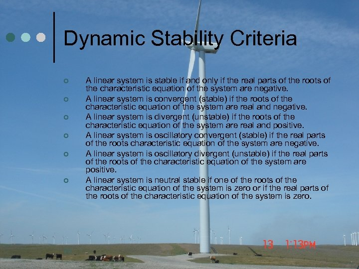 Dynamic Stability Criteria ¢ ¢ ¢ 36 A linear system is stable if and