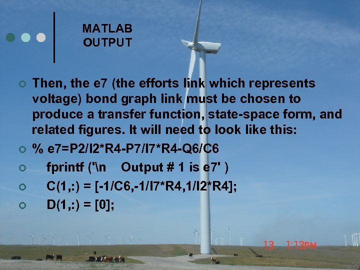 MATLAB OUTPUT ¢ ¢ ¢ Then, the e 7 (the efforts link which represents