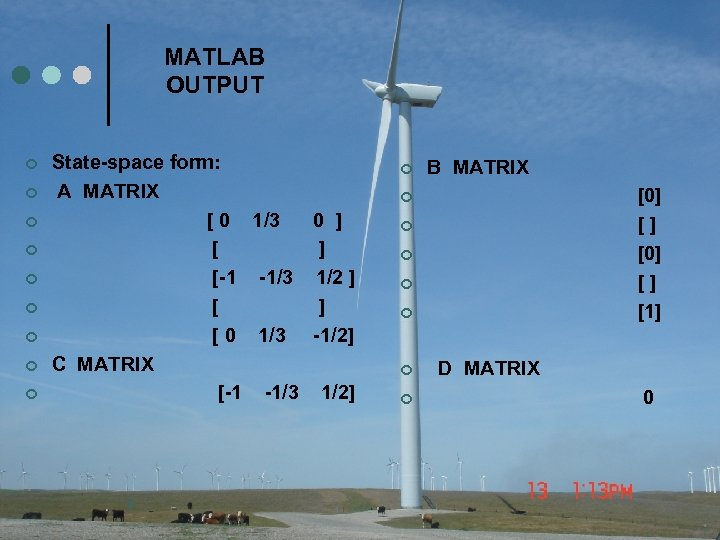 MATLAB OUTPUT ¢ ¢ ¢ ¢ ¢ State-space form: A MATRIX [ 0 1/3